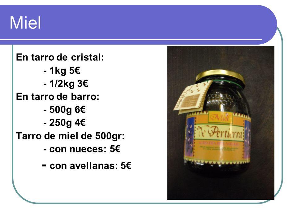 Miel - con avellanas: 5€ En tarro de cristal: - 1kg 5€ - 1/2kg 3€