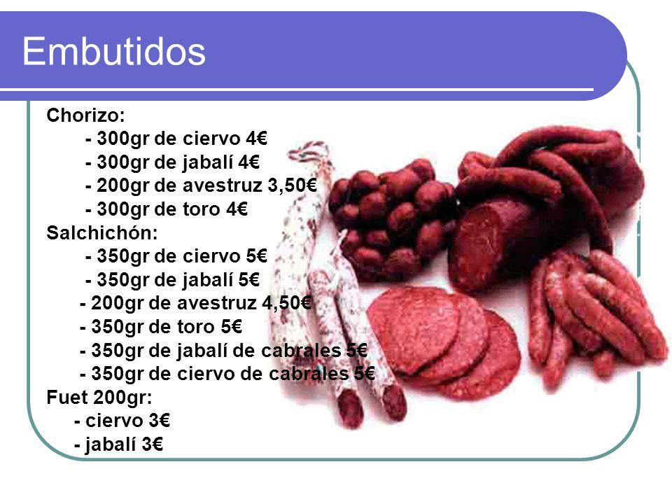 Embutidos Chorizo: - 300gr de ciervo 4€ - 300gr de jabalí 4€