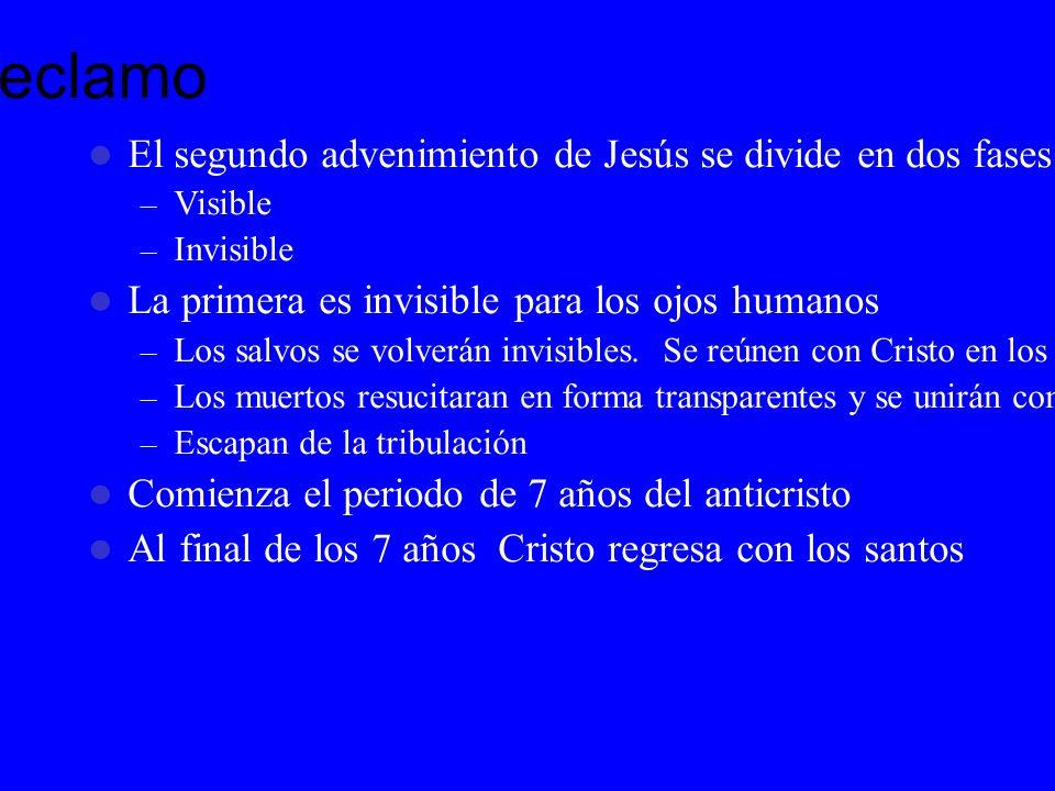 Reclamo El segundo advenimiento de Jesús se divide en dos fases