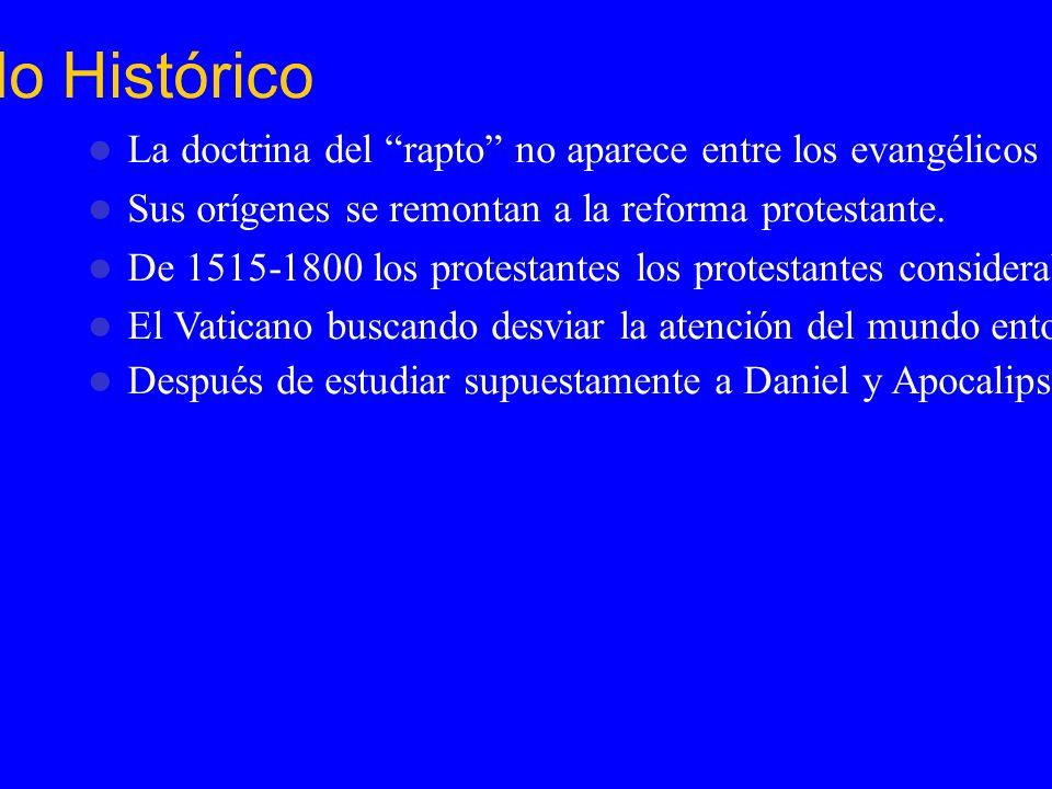 Fondo Histórico La doctrina del rapto no aparece entre los evangélicos sino hasta después de 1830.