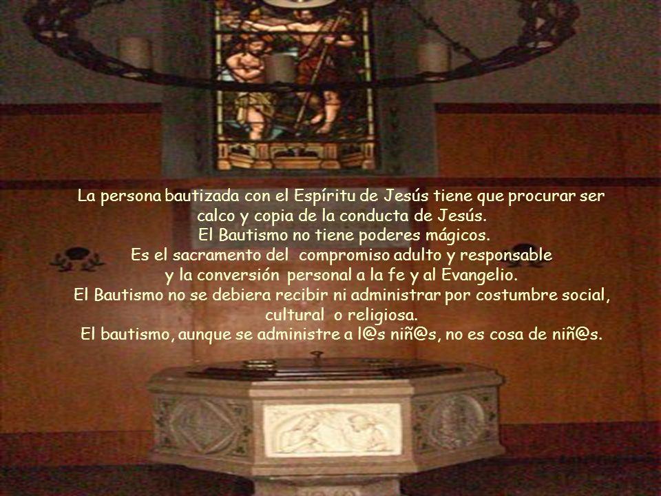 El bautismo, aunque se administre a l@s niñ@s, no es cosa de niñ@s.