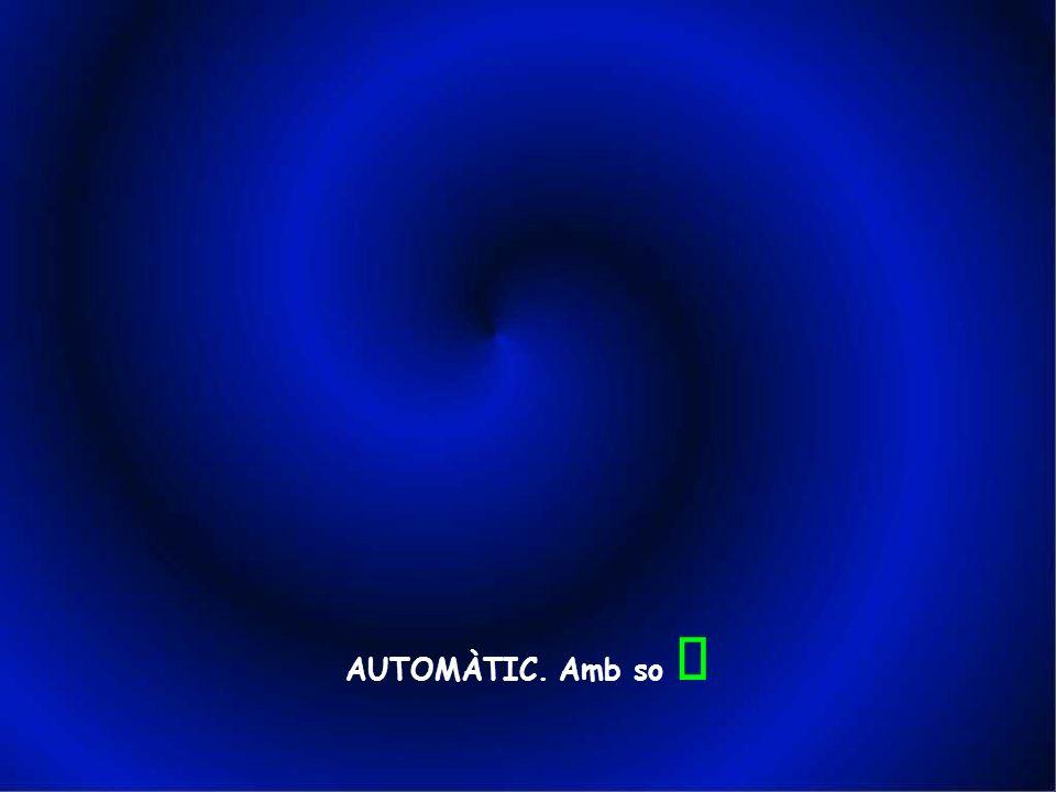 AUTOMÀTIC. Amb so ¯