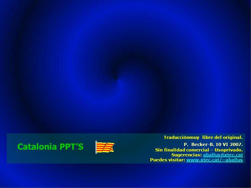 Catalonia PPT'S Traducciónmuy libre del original.