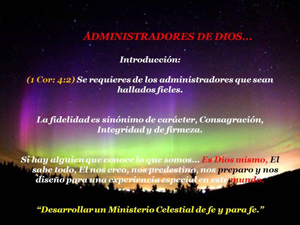 ADMINISTRADORES DE DIOS...