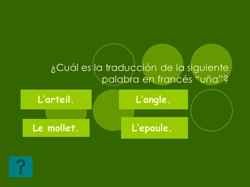 ¿Cuál es la traducción de la siguiente palabra en francés uña