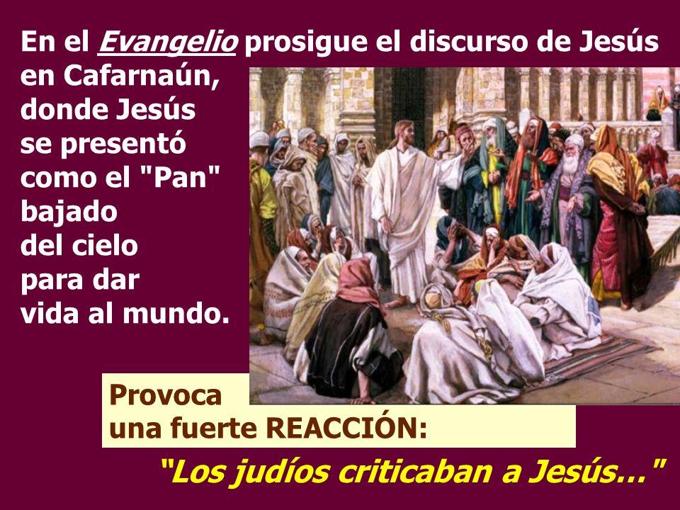 Los judíos criticaban a Jesús…