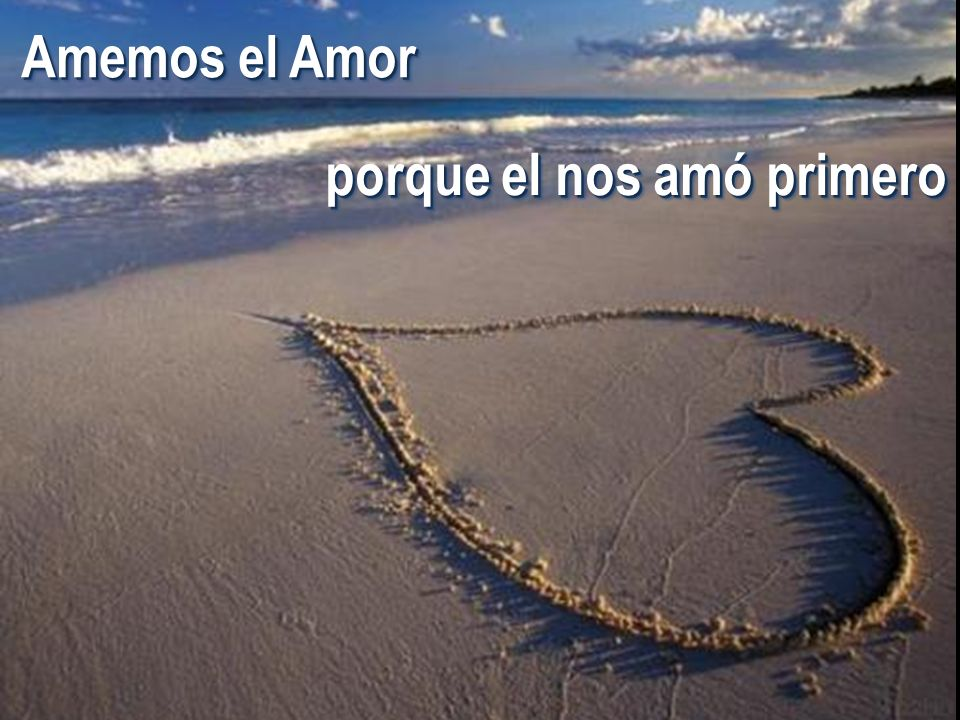 Amemos el Amor porque el nos amó primero