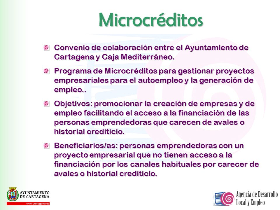 Microcréditos Convenio de colaboración entre el Ayuntamiento de Cartagena y Caja Mediterráneo.