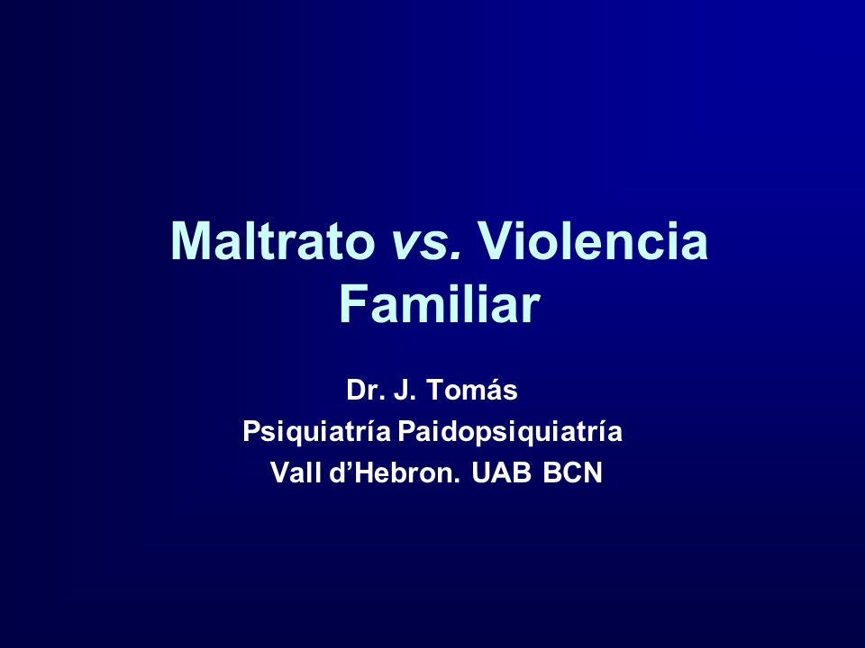Maltrato vs. Violencia Familiar