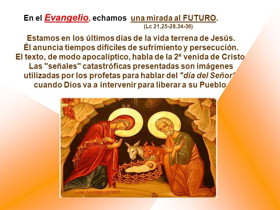 En el Evangelio, echamos una mirada al FUTURO.