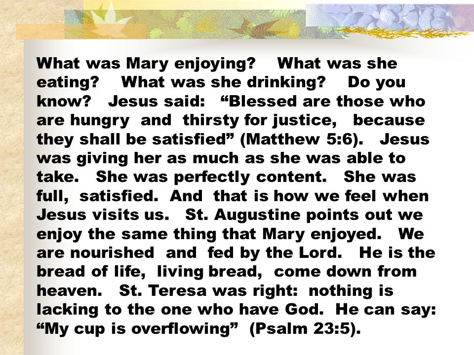 What was Mary enjoying. What was she eating. What was she drinking