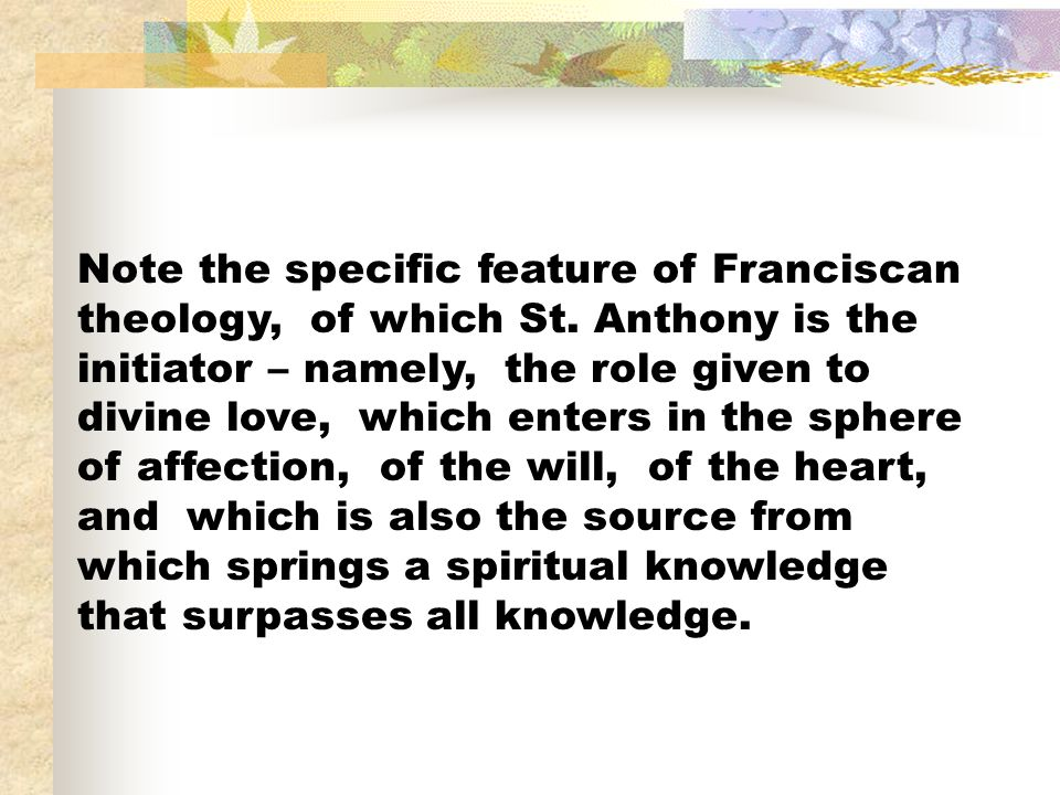 Note the specific feature of Franciscan theology, of which St