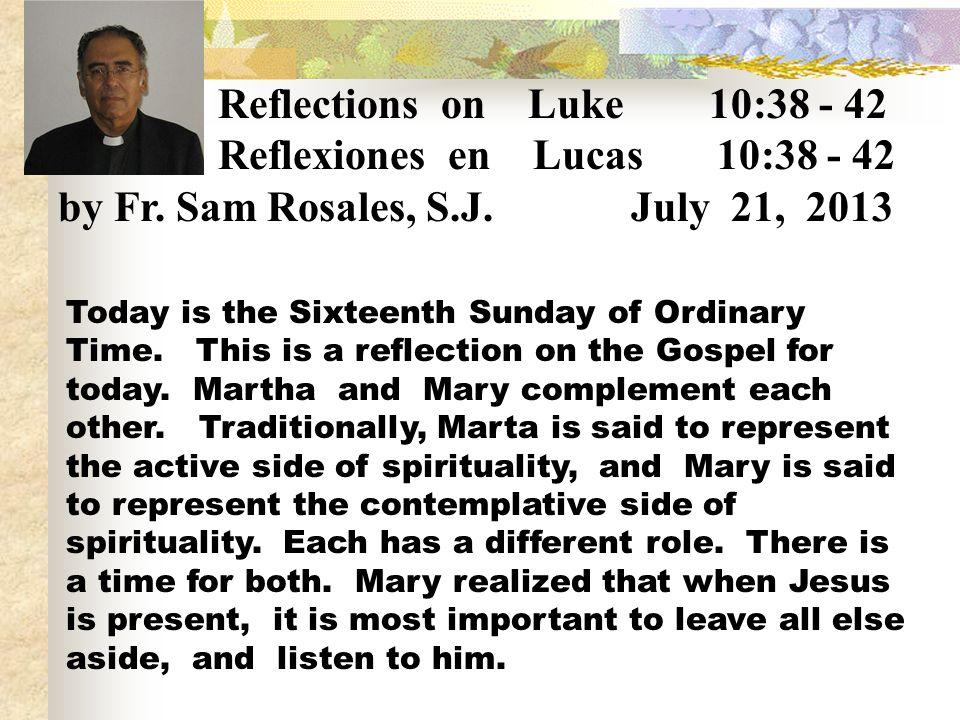 Reflexiones en Lucas 10:38 - 42 by Fr. Sam Rosales, S.J. July 21, 2013