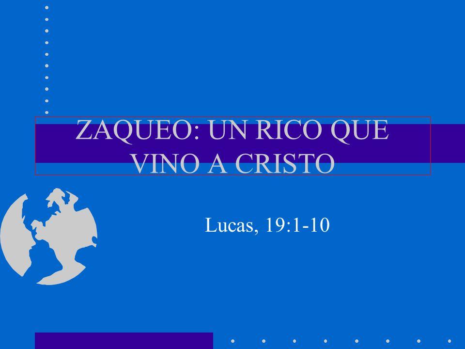ZAQUEO: UN RICO QUE VINO A CRISTO