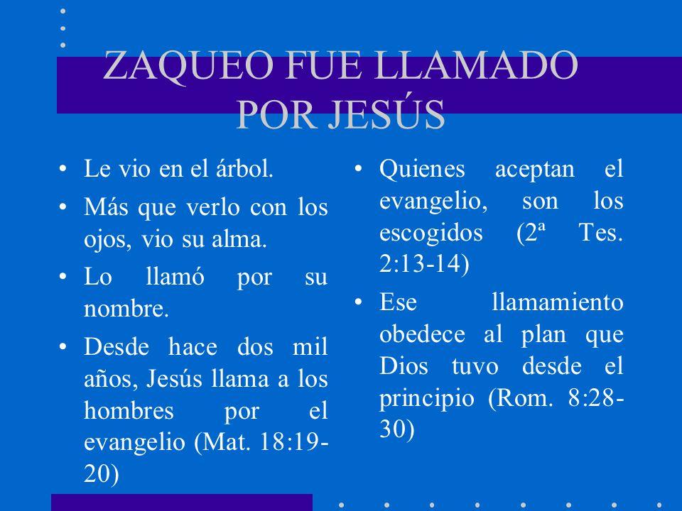 ZAQUEO FUE LLAMADO POR JESÚS