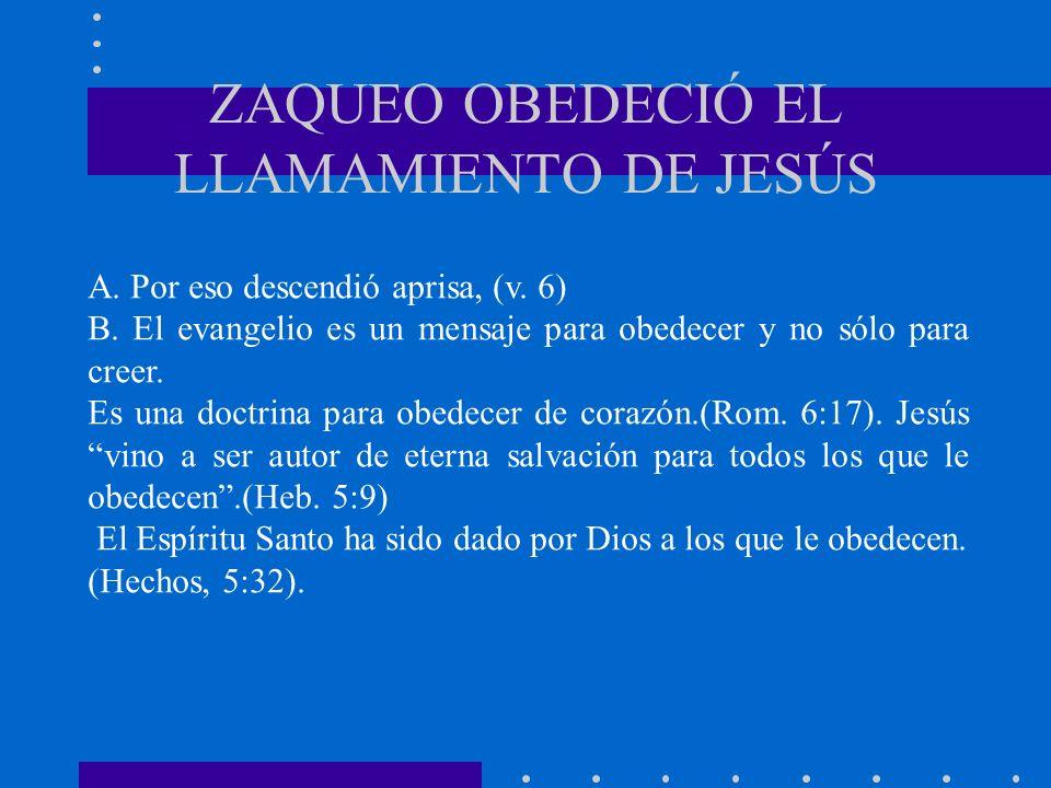 ZAQUEO OBEDECIÓ EL LLAMAMIENTO DE JESÚS