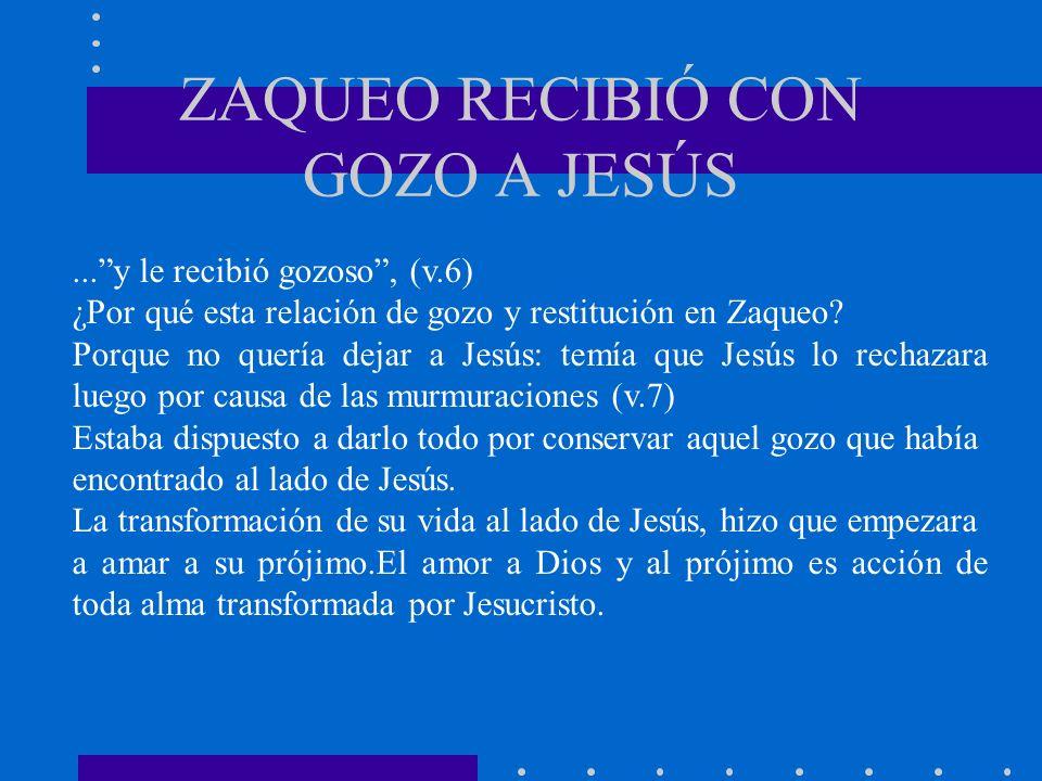 ZAQUEO RECIBIÓ CON GOZO A JESÚS
