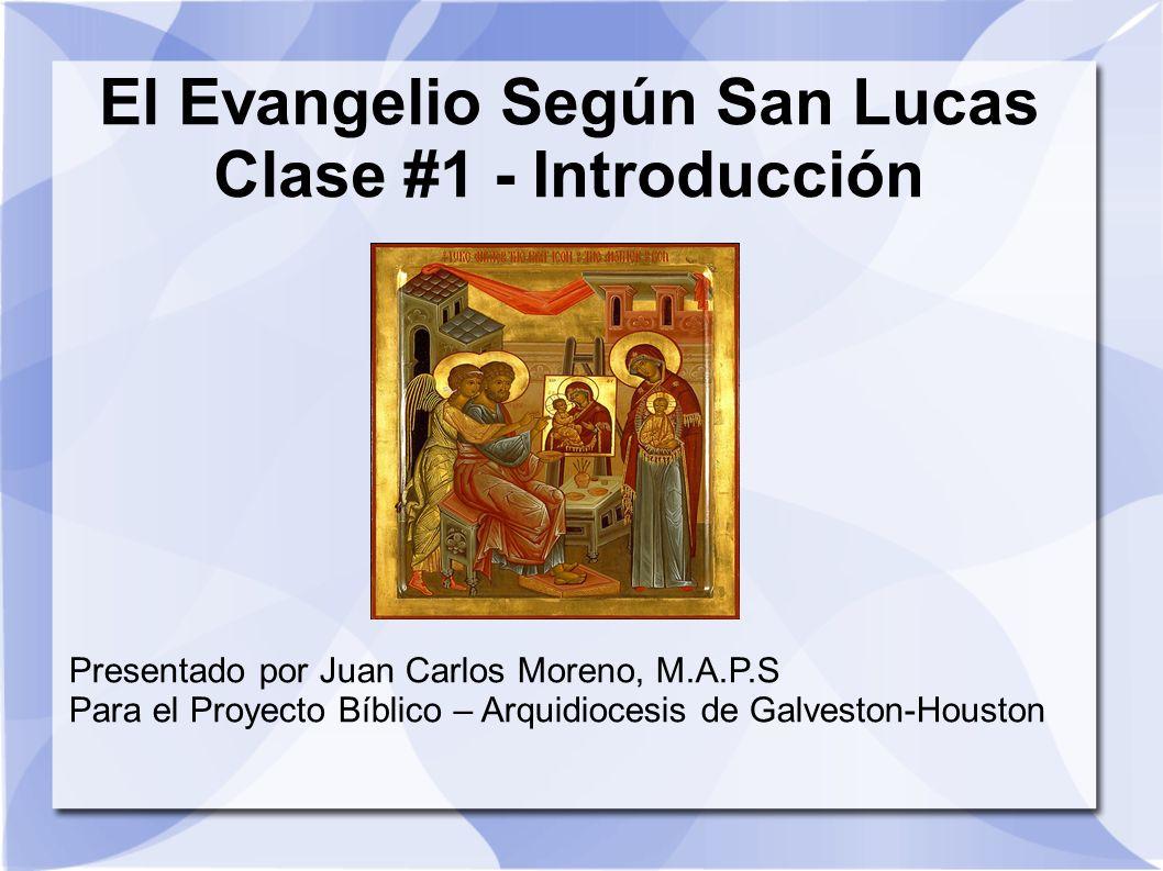 El Evangelio Según San Lucas Clase #1 - Introducción