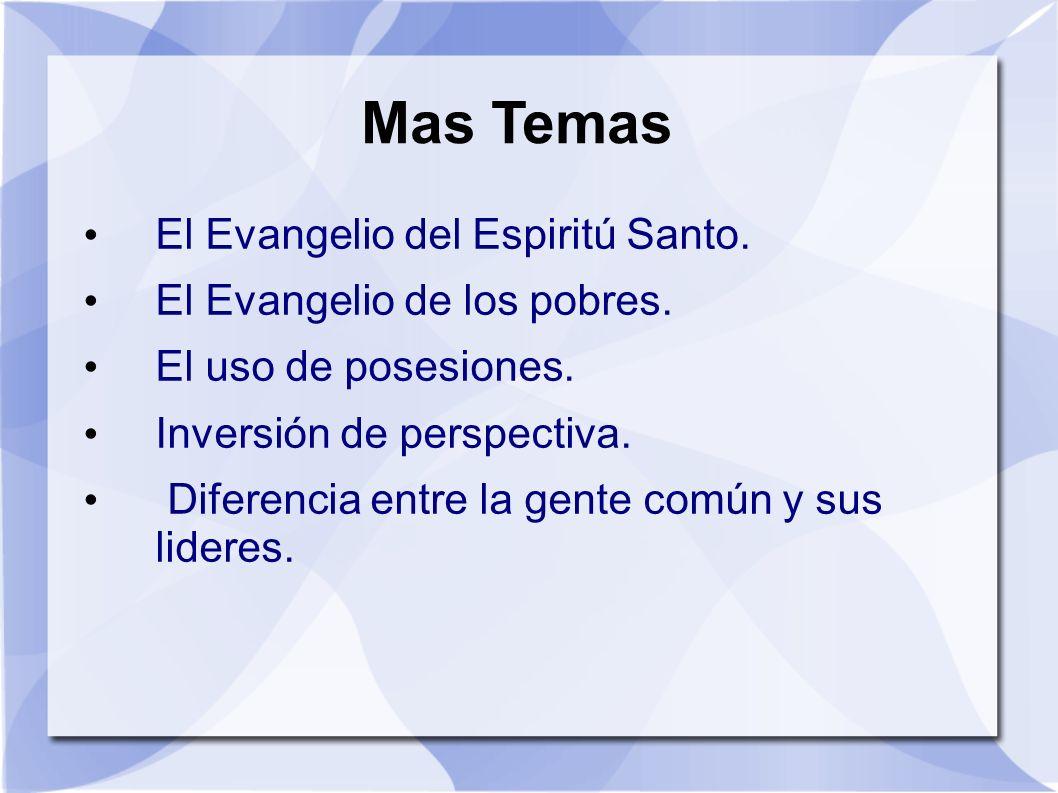 Mas Temas El Evangelio del Espiritú Santo. El Evangelio de los pobres.