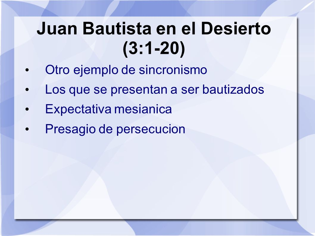 Juan Bautista en el Desierto (3:1-20)