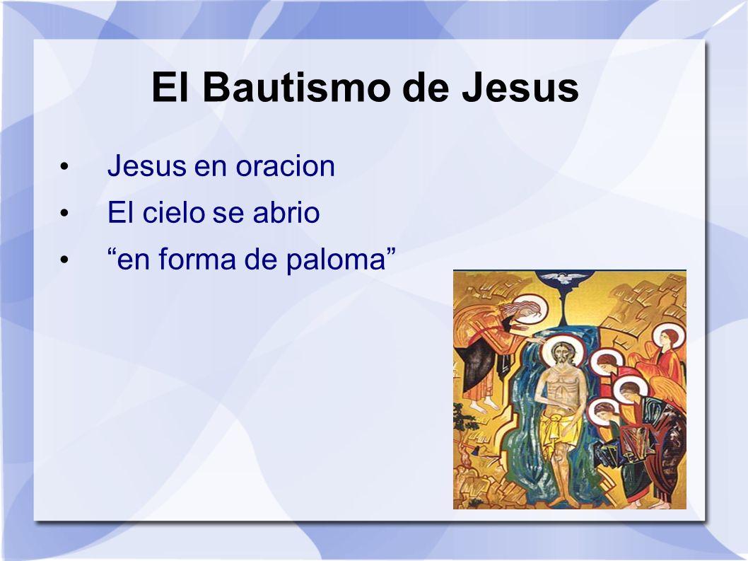 El Bautismo de Jesus Jesus en oracion El cielo se abrio