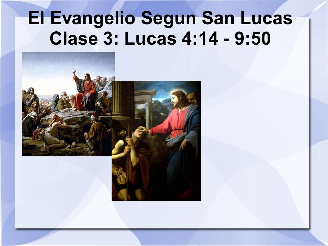 El Evangelio Segun San Lucas Clase 3: Lucas 4:14 - 9:50