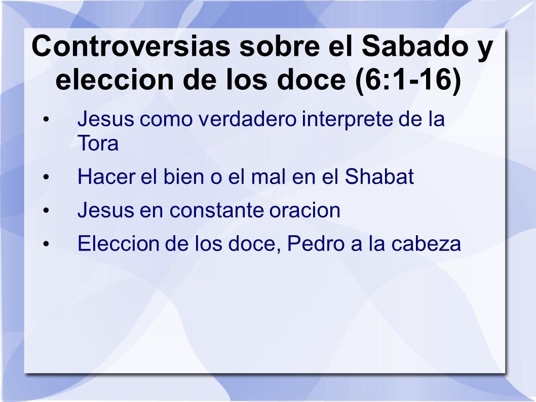 Controversias sobre el Sabado y eleccion de los doce (6:1-16)