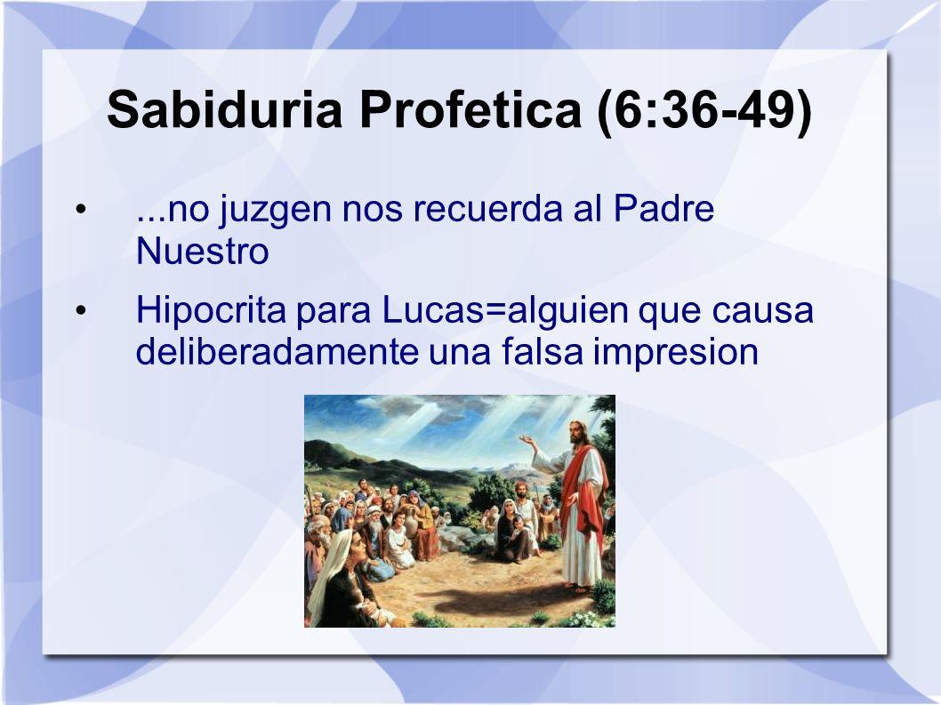 Sabiduria Profetica (6:36-49)