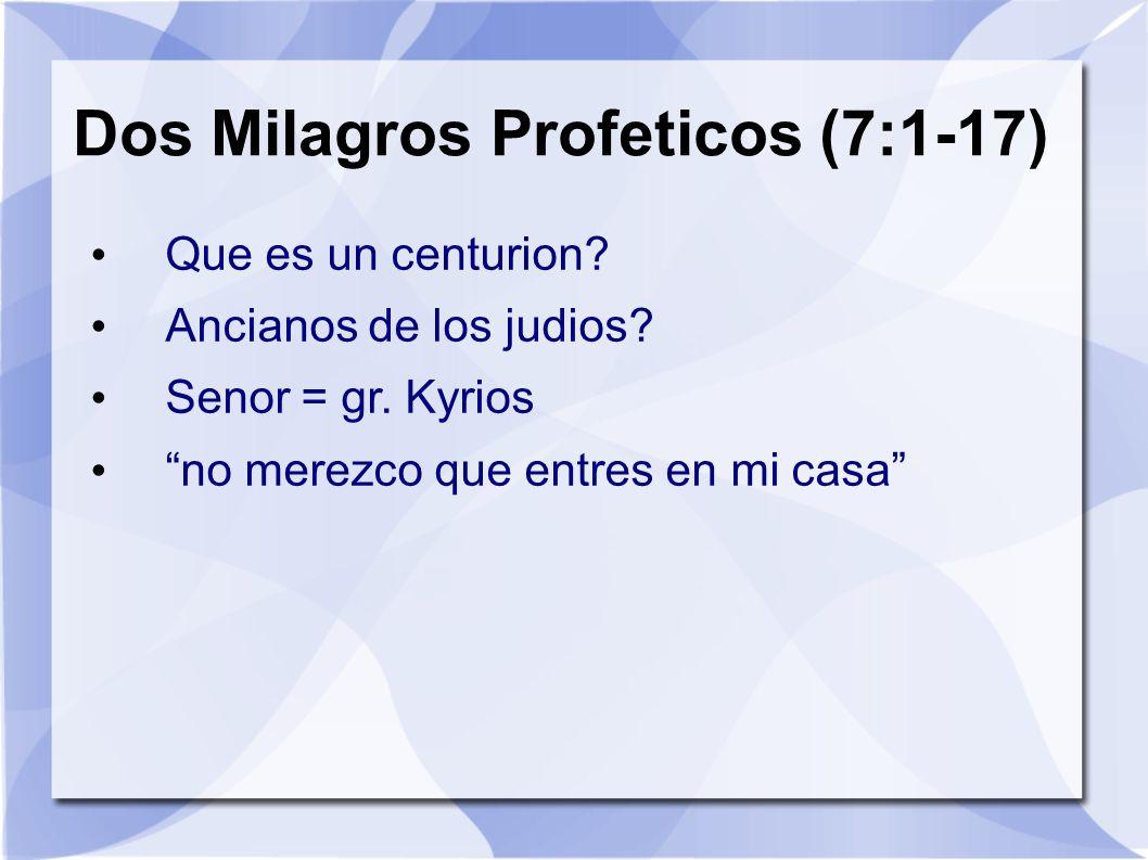 Dos Milagros Profeticos (7:1-17)