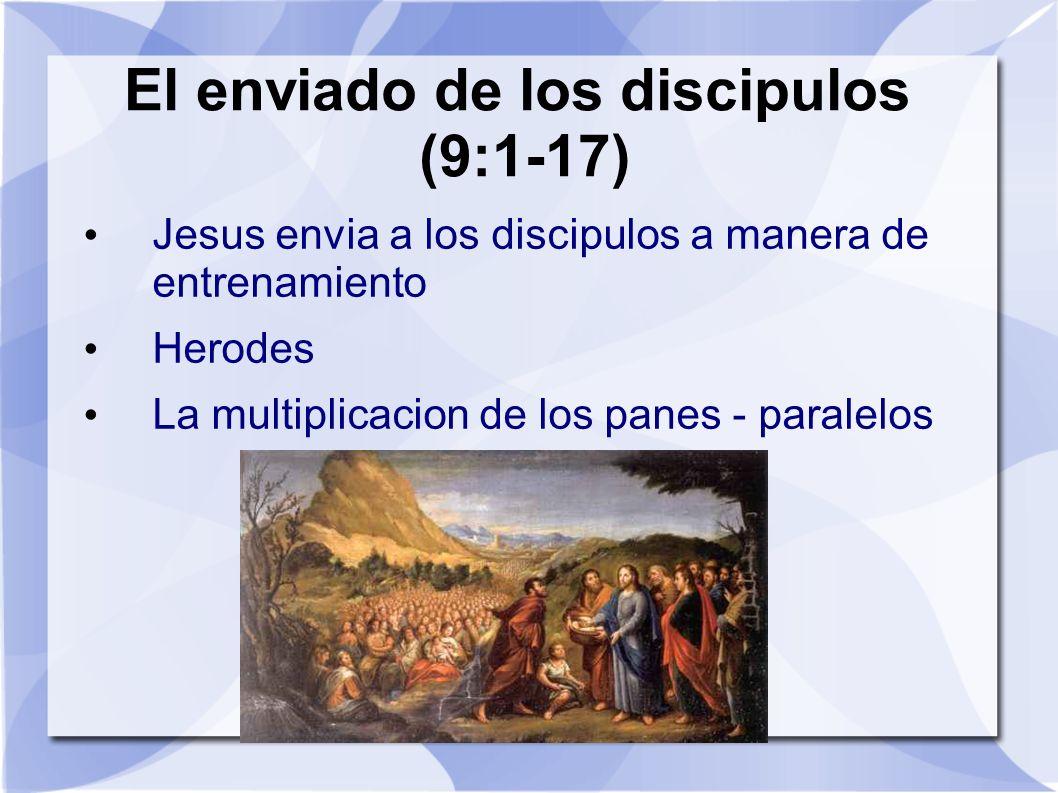 El enviado de los discipulos (9:1-17)