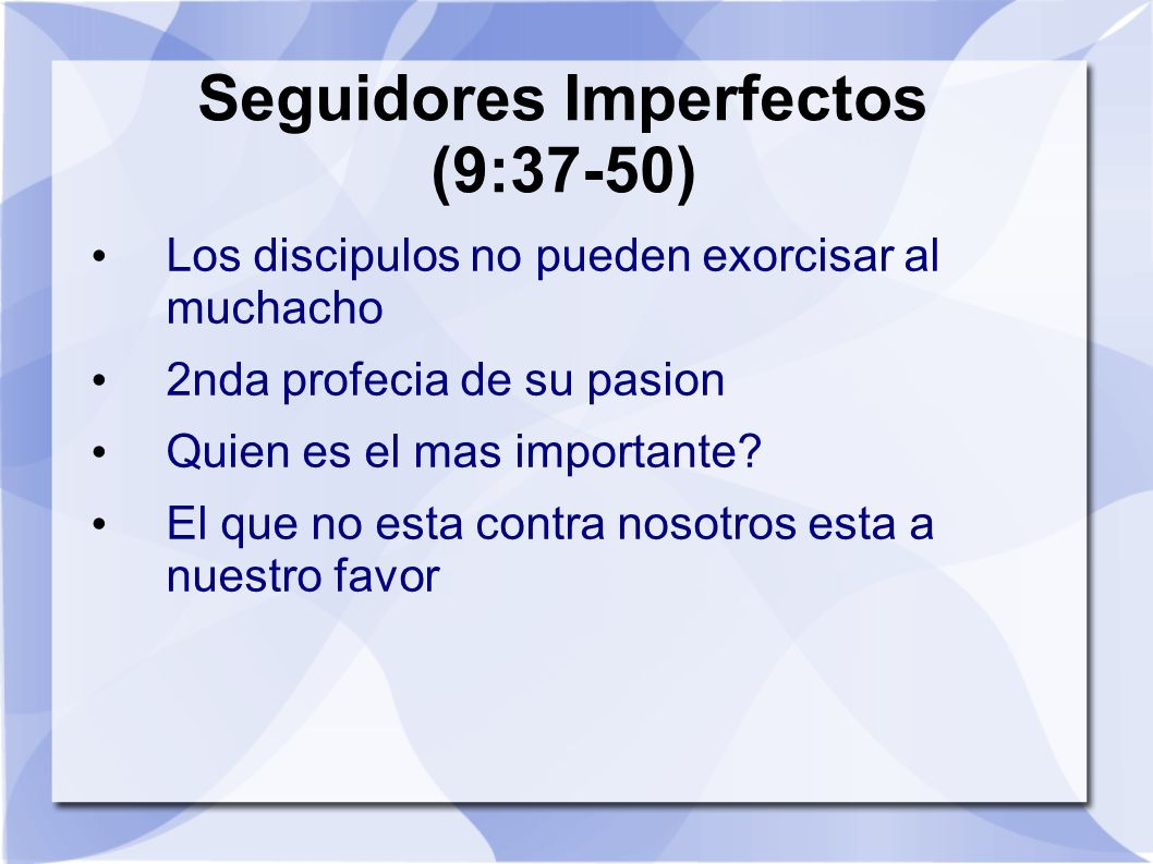 Seguidores Imperfectos (9:37-50)