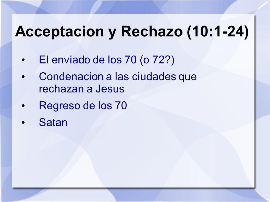 Acceptacion y Rechazo (10:1-24)