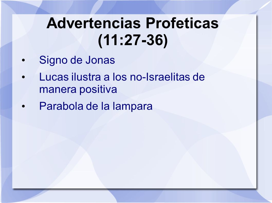 Advertencias Profeticas (11:27-36)