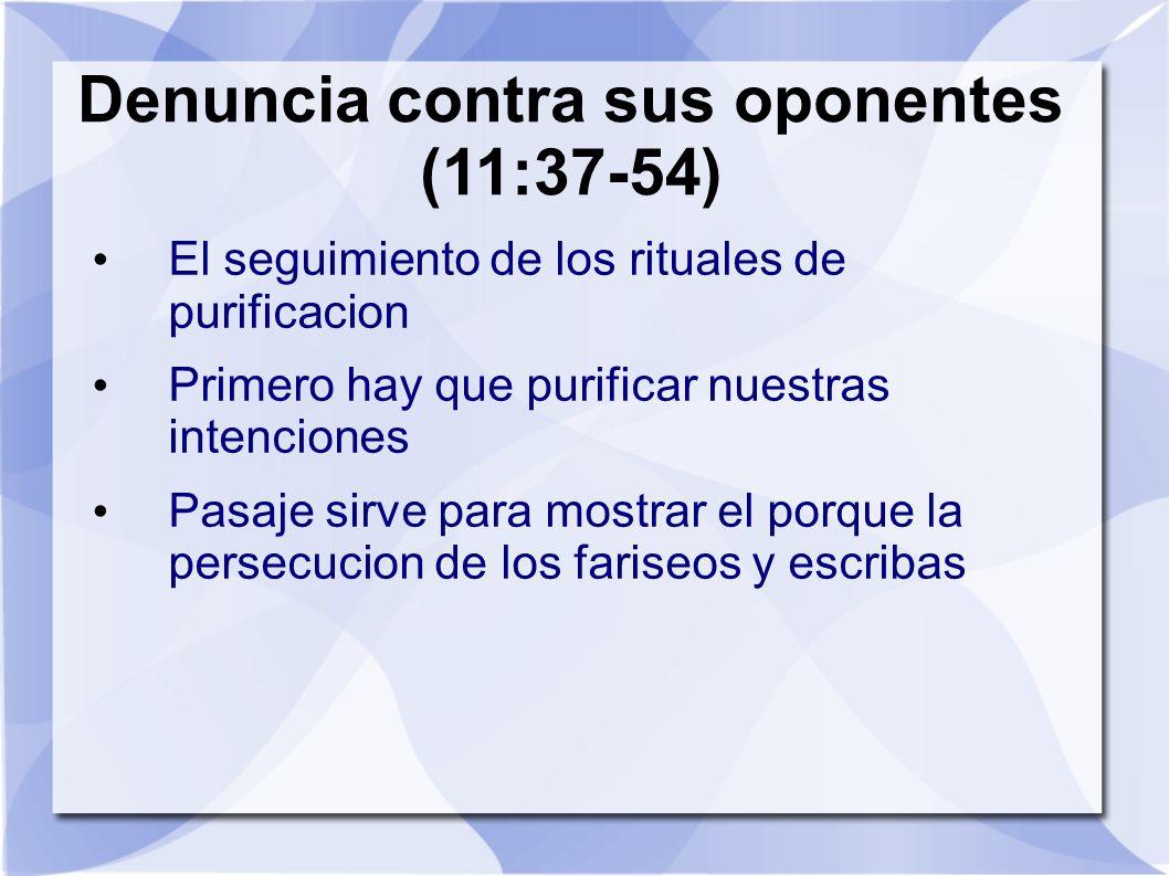 Denuncia contra sus oponentes (11:37-54)