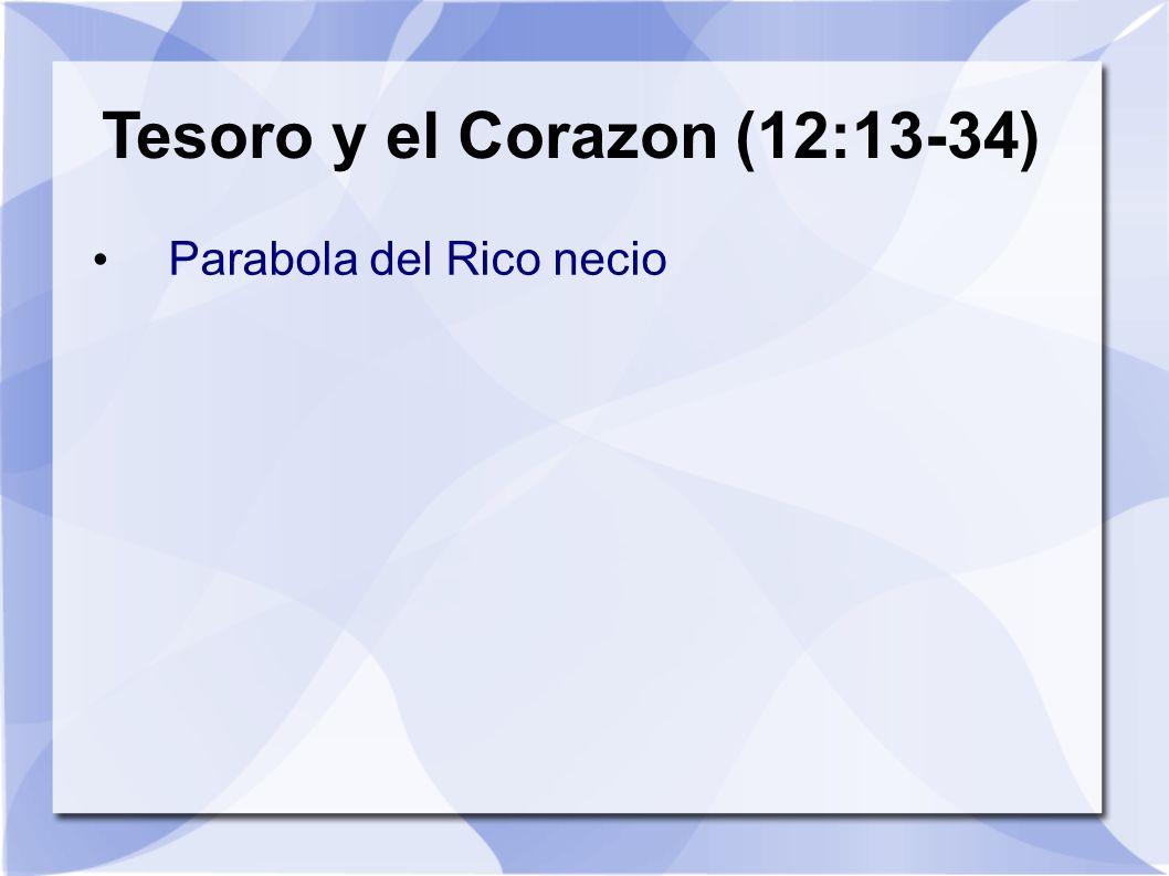 Tesoro y el Corazon (12:13-34)