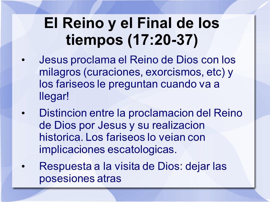 El Reino y el Final de los tiempos (17:20-37)
