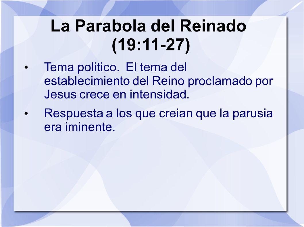 La Parabola del Reinado (19:11-27)