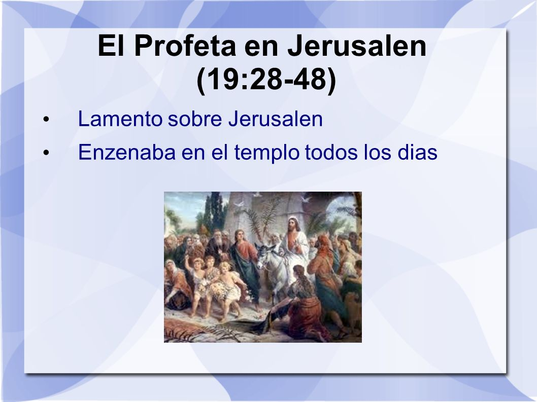 El Profeta en Jerusalen (19:28-48)