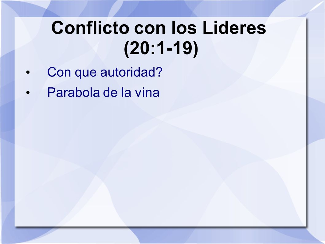Conflicto con los Lideres (20:1-19)