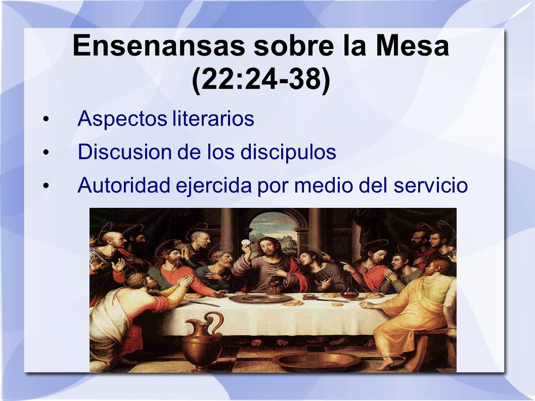 Ensenansas sobre la Mesa (22:24-38)