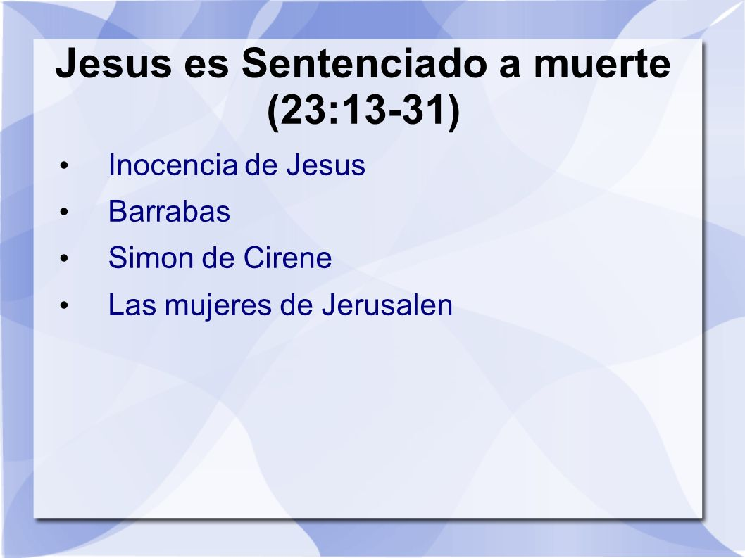 Jesus es Sentenciado a muerte (23:13-31)
