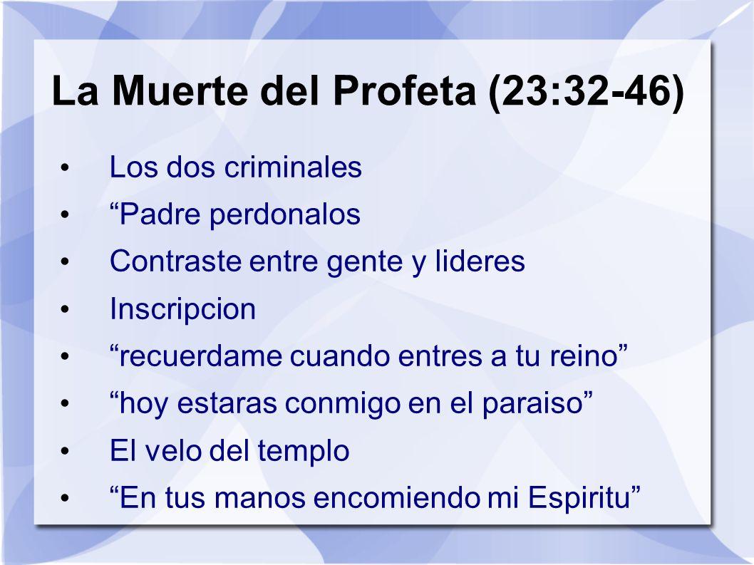 La Muerte del Profeta (23:32-46)