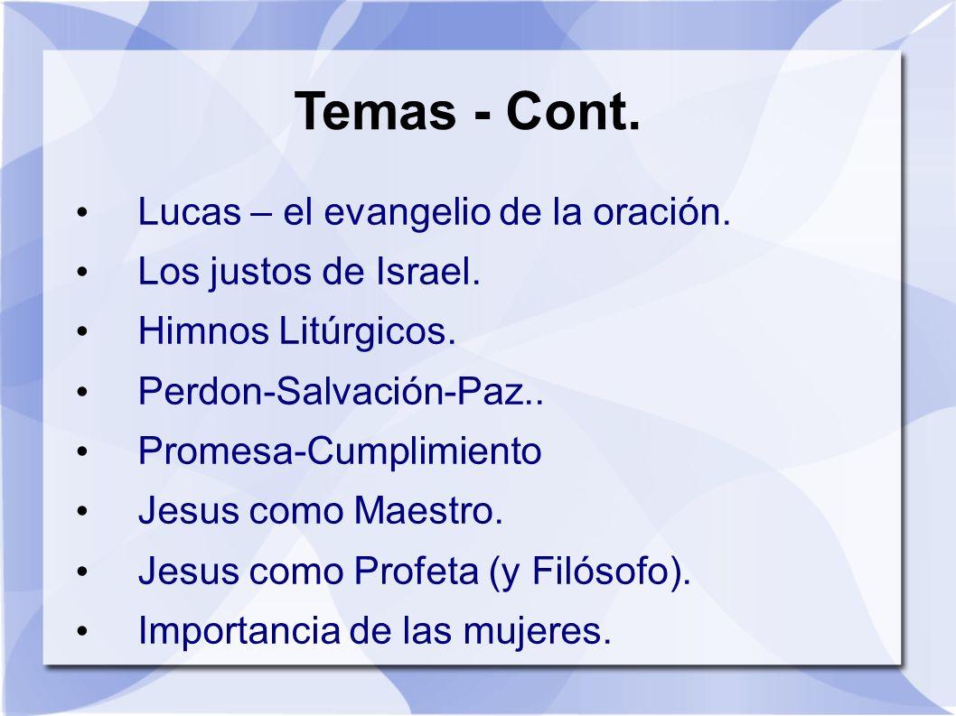 Temas - Cont. Lucas – el evangelio de la oración.