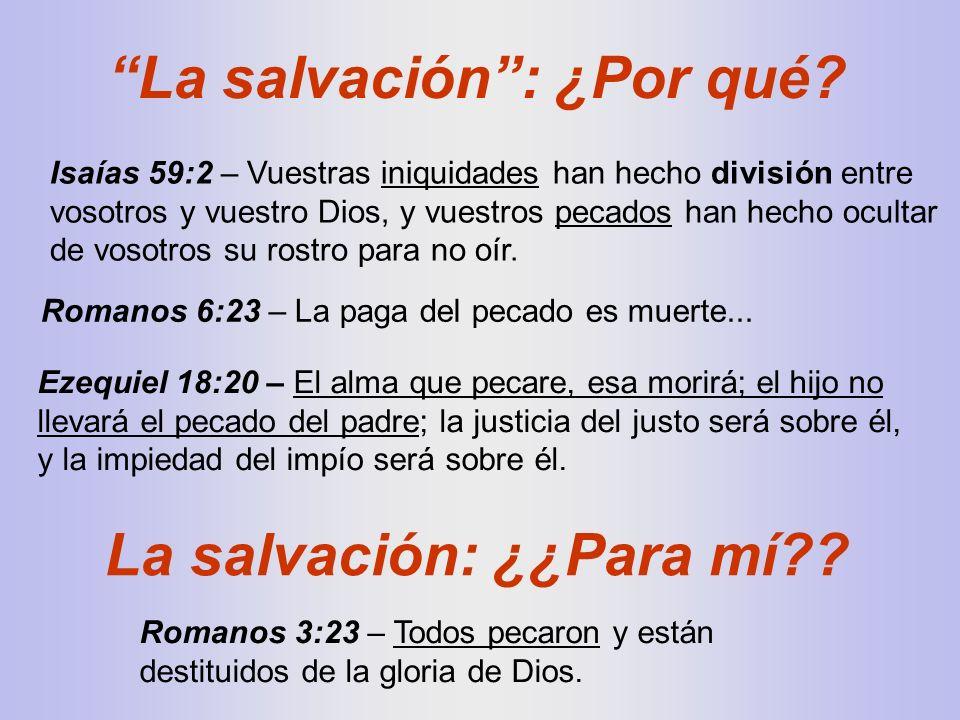 La salvación : ¿Por qué La salvación: ¿¿Para mí