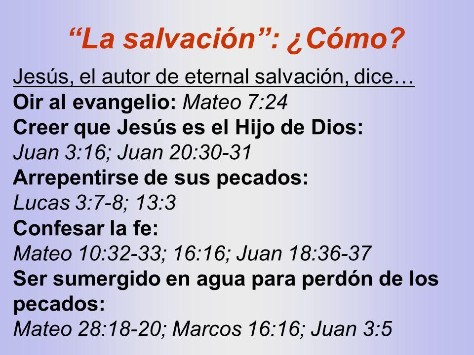 La salvación : ¿Cómo Jesús, el autor de eternal salvación, dice…