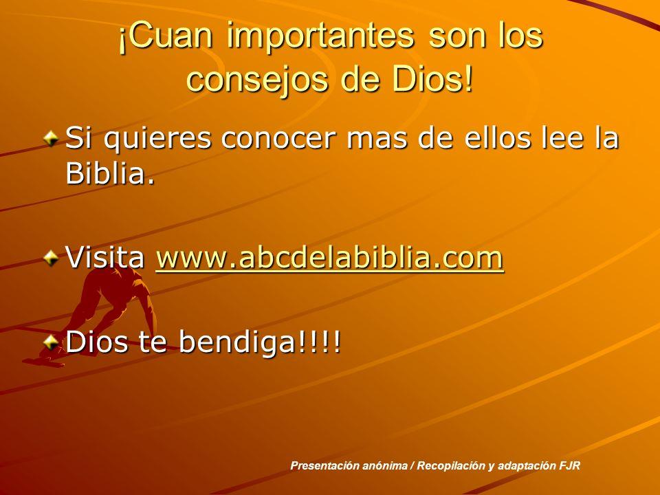 ¡Cuan importantes son los consejos de Dios!