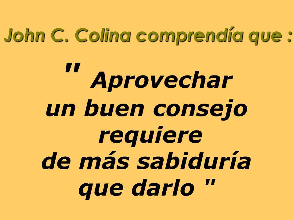 John C. Colina comprendía que :