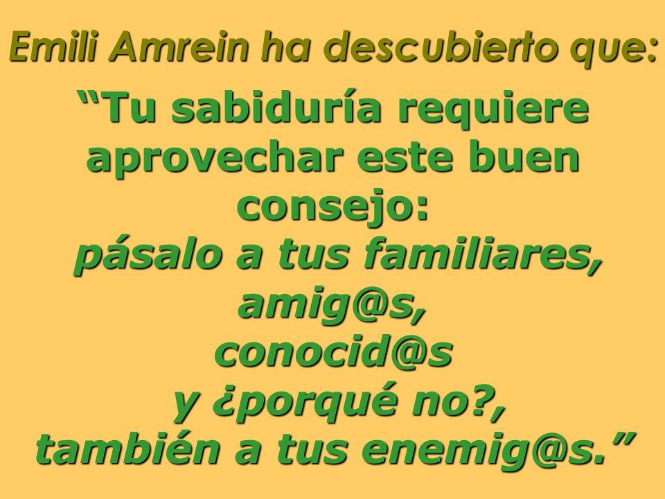 Emili Amrein ha descubierto que: