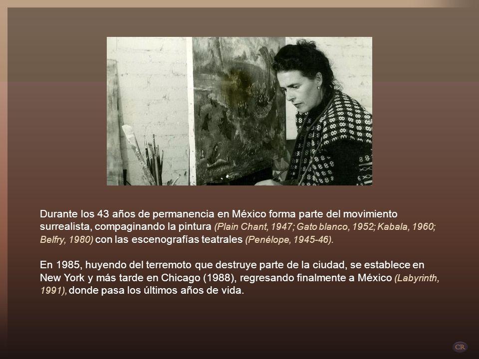 Durante los 43 años de permanencia en México forma parte del movimiento surrealista, compaginando la pintura (Plain Chant, 1947; Gato blanco, 1952; Kabala, 1960; Belfry, 1980) con las escenografías teatrales (Penélope, 1945-46).