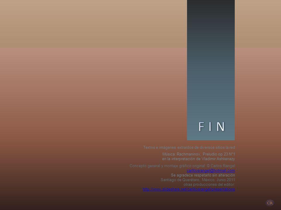 F I N Textos e imágenes extraídos de diversos sitios la red